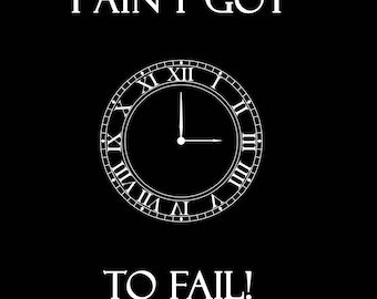 I ain't got time to fail Shirt