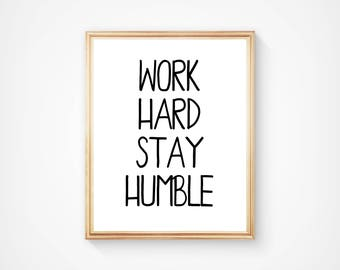 Work Hard Stay Humble, Office Art, Wall Art, Typography Print, Home Decor, Motivational, Inspirational, Digital Download, Printable, Quote