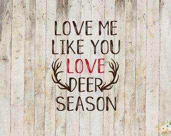 Love Me Like You Love Deer Season Decal