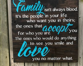 Family Isn't Always Blood - Wood Sign