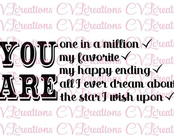 YOU ARE one in a million, my favorite, my happy ending, etc..checklist SVG