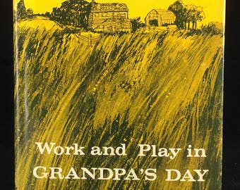 Work and Play in Grandpa's Day by S.G. Thigpen
