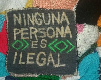 "Denim Patch ""Ninguna Persona Es Ilegal"""