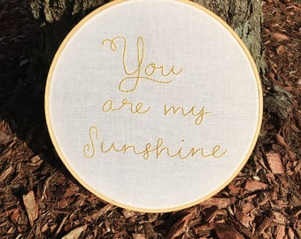 You Are My Sunshine // Handmade Embroidery