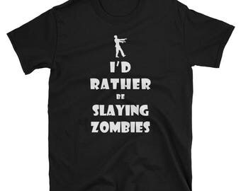 I'd Rather Be Slaying Zombies Short-Sleeve T-Shirt