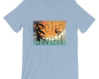 Feeling the Swell Short-Sleeve Unisex T-Shirt