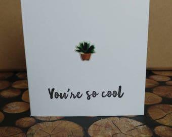 Small card, big love: Cactus cool