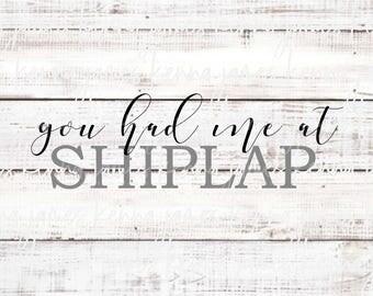 You Had Me At Shiplap svg   You Had Me At svg   Shiplap svg   Farmhouse svg   Farmhouse Style svg   SVG   DXF   JPG   cut file