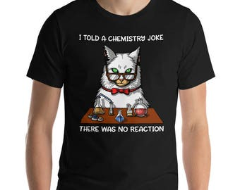 Cat Chemistry - Cation Shirt - Chemistry Pun - Chemistry Teacher - Funny Cat Shirt - Science Shirt - Science Teacher Tee - Chemistry Joke