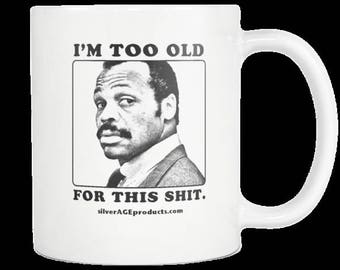 Lethal Weapon 40th Birthday Roger Murtaugh Coffee Mug Perfect Gift For the 30th, 45th, 50th, 60th or 70th Bday. Dad, Mom, Brother, Sister.