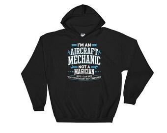 I'm An Aircraft Mechanic Not A Magician Hooded Sweatshirt // Perfect Gift Aircraft Mechanic Hoodie // Funny Aircraft Mechanic Sweatshirt