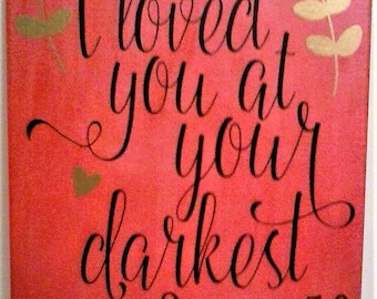 Romans 5:8 I loved you at your darkest on painted canvas