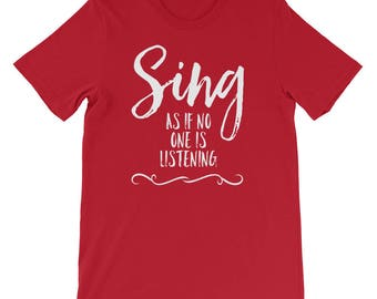 Sing As If No One Is Listening Musical Cute Singer Shirt
