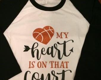 My Heart is on that Court Basketball 3/4 Sleeve Raglan / Baseball Shirt.