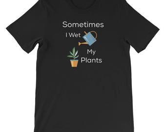 Sometimes I Wet My Plants T-Shirt Gardening Gardening Shirt Gardening Tshirt Gardening Gift Gardening T Shirt  Outdoor Gardening Gardening L