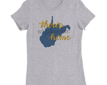 West Virginia No Place Like Home Women's Slim Fit T-Shirt | Tall - Longer Body Length
