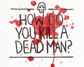 How Do You Kill A Dead Man?