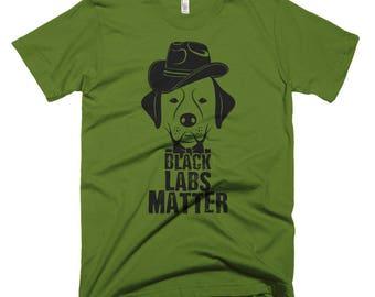 Black Labs Matter Funny Black Labs Matter Funny T-Shirt