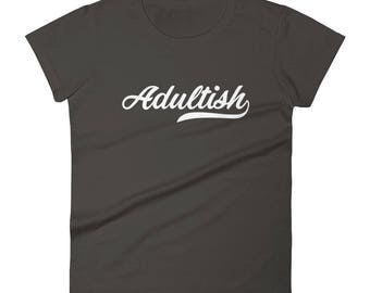Adultish 2 Tshirt Women's short sleeve t-shirt