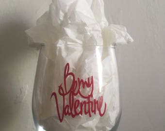 Be my Valentine Wine Glass