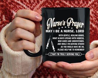 Nurse's Prayer Coffee Mug, May I Be A Nurse Coffee Cup