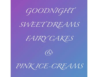 Good night sweet dreams, fairy cakes and pink ice-creams