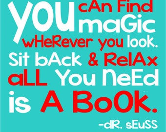 Dr. Suess Quote You can find magic