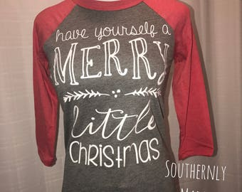 Have yourself a merry little christmas raglan