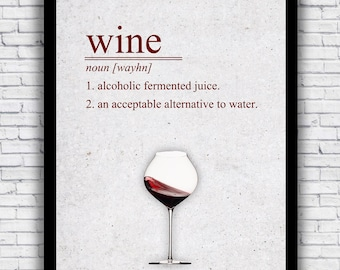 Wine: An Acceptable Alternative to Water - wall art print (w/ optional frame)