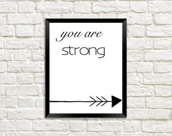 You Are Strong / Quotes for Strength / Quotes of Strength / Strong Woman Quotes / Printable Wall Art / Staying Strong Quotes