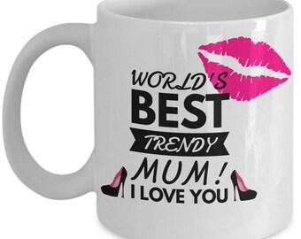 World's Best TRENDY MUM! White Coffee Mug, Trendy Mum's Gift, Trendy Mum's keepsake, Trendy Mum's present.