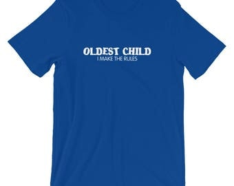 Oldest Child Women/Men/Unisex T-Shirt, Funny, Family, Graphic Tee, Fun, Relaxed, Comfortable, Soft, Family Shirt, Matching Shirts, Humor