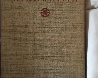 Hiroshima by John Hersey.. first edition 1946 , hatd covered