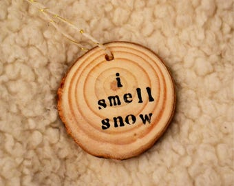 I SMELL SNOW Gilmore Girls Ornament Wood Slice Rustic Decor