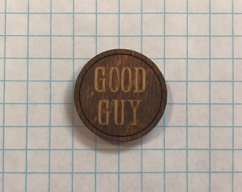Good Guy - Wooden Lapel Pin