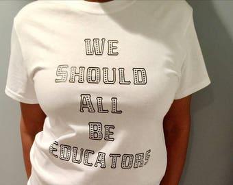 We Should All Be Educators