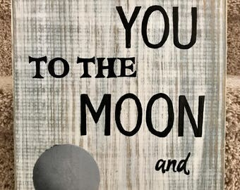 To the Moon and Back Wood Sign, I Love You to the Moon and Back Wood Sign