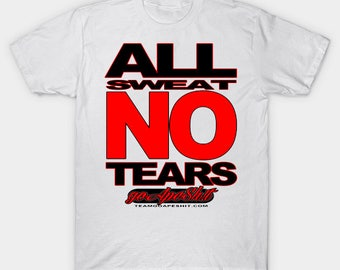 All Sweat No Tears