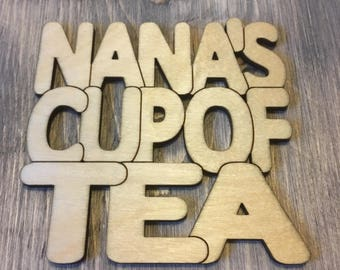 Nana's Cup of Tea - Laser Cut Drinks Coaster