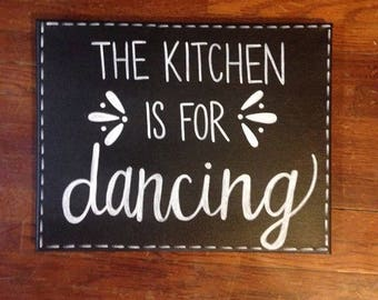 The Kitchen is for dancing handmade canvas sign home decor