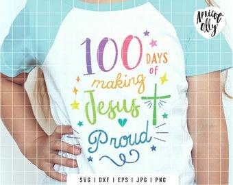 SVG 100 Days, 100 Days proud svg, proud mum svg, School svg, svg T-shirt, Jesus svg, kids svg, - Instant Download - K052