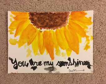 you are my sunshine sunflower watercolor