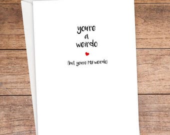 You're A Weirdo Card