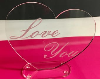 "Clear Acrylic/Lucite Laser engraved ""Love You"" Heart"