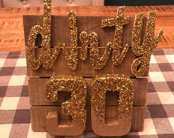 Rustic Dirty 30 decor sign