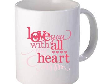 Love you with all Heart Printed Cup