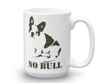 No Bull French Bulldog Mug