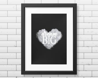 Framed 'Dream Big' / Wall Print