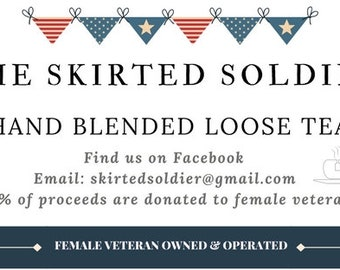 The Skirted Soldier- Hand Blended Loose Tea
