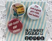"Bad Girl Buttons-Cheeky Bad Ass- 1"" Pin Set- Sassy Pins- Sassy Classy Bad Assy Pins-Trouble Maker Pins-Cheeky Pins- Bad Girl Pins"